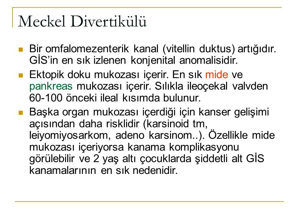 Meckel Divertikülü Bir omfalomezenterik kanal (vitellin duktus) artığıdır. GİS'in en sık izlenen konjenital anomalisidir. Ektopik doku mukozası içerir