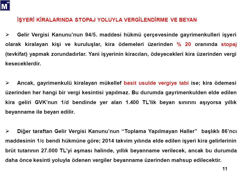 11 İŞYERİ KİRALARINDA STOPAJ YOLUYLA VERGİLENDİRME VE BEYAN  Gelir Vergisi Kanunu'nun 94/5.