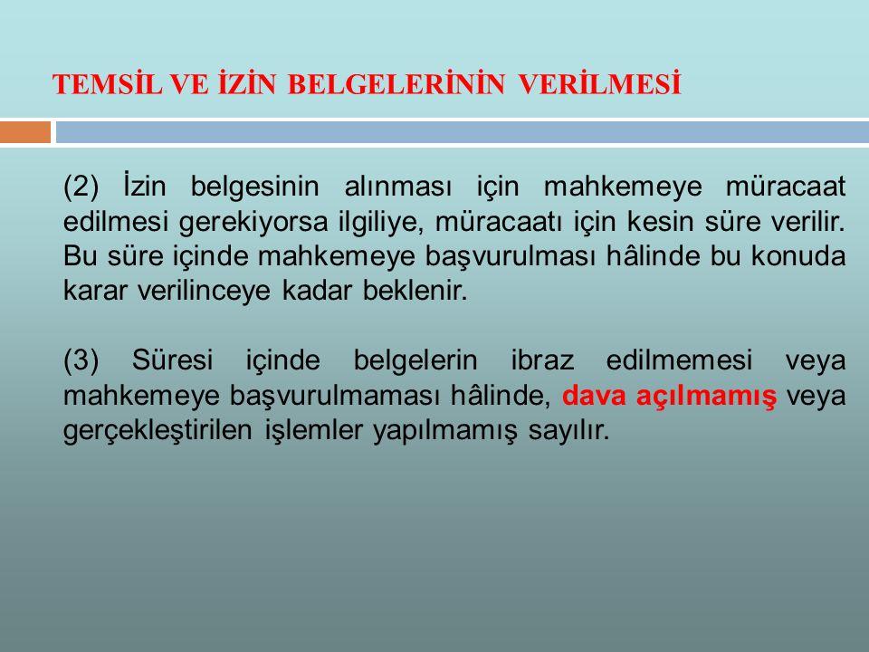 (2) İzin belgesinin alınması için mahkemeye müracaat edilmesi gerekiyorsa ilgiliye, müracaatı için kesin süre verilir. Bu süre içinde mahkemeye başvur