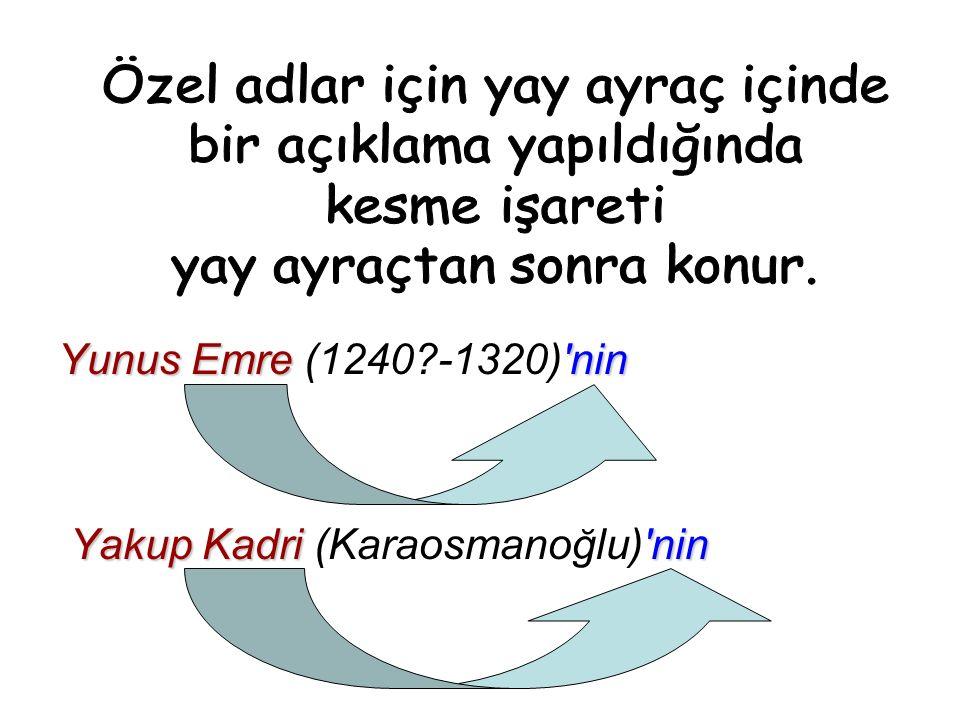 Yunus Emre nin Yunus Emre (1240 -1320) nin Yakup Kadri nin Yakup Kadri (Karaosmanoğlu) nin