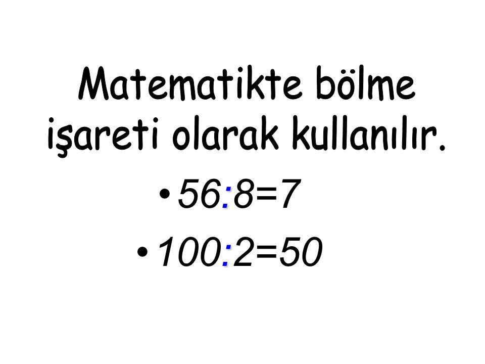 :56:8=7 :100:2=50
