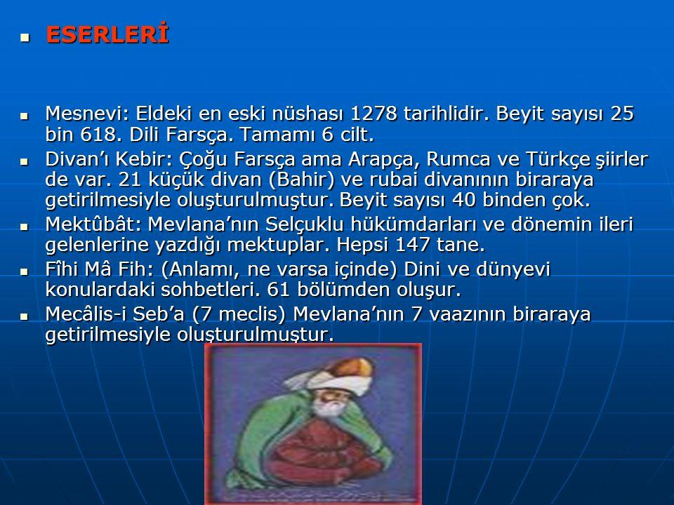 ESERLERİ Mesnevi: Eldeki en eski nüshası 1278 tarihlidir.