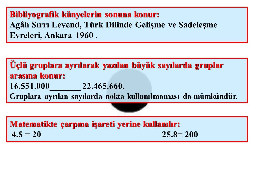 Bibliyografik künyelerin sonuna konur: Agâh Sırrı Levend, Türk Dilinde Gelişme ve Sadeleşme Evreleri, Ankara 1960.