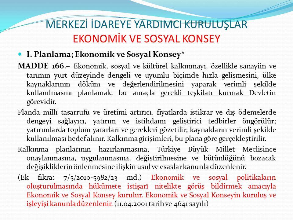 MERKEZİ İDAREYE YARDIMCI KURULUŞLAR EKONOMİK VE SOSYAL KONSEY I.
