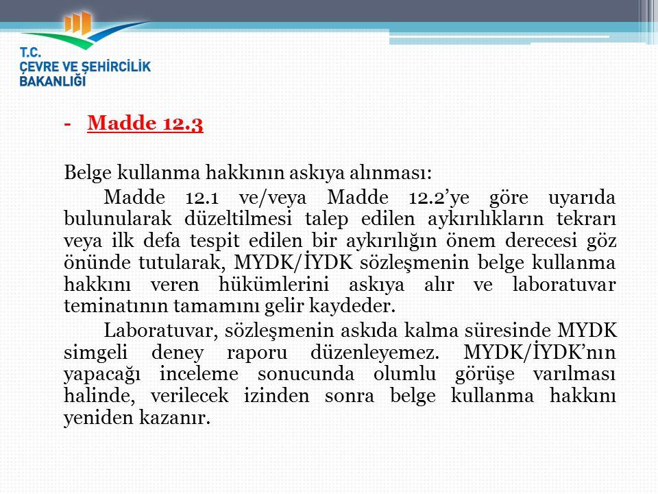 - Madde 12.3 Belge kullanma hakkının askıya alınması: Madde 12.1 ve/veya Madde 12.2'ye göre uyarıda bulunularak düzeltilmesi talep edilen aykırılıklar