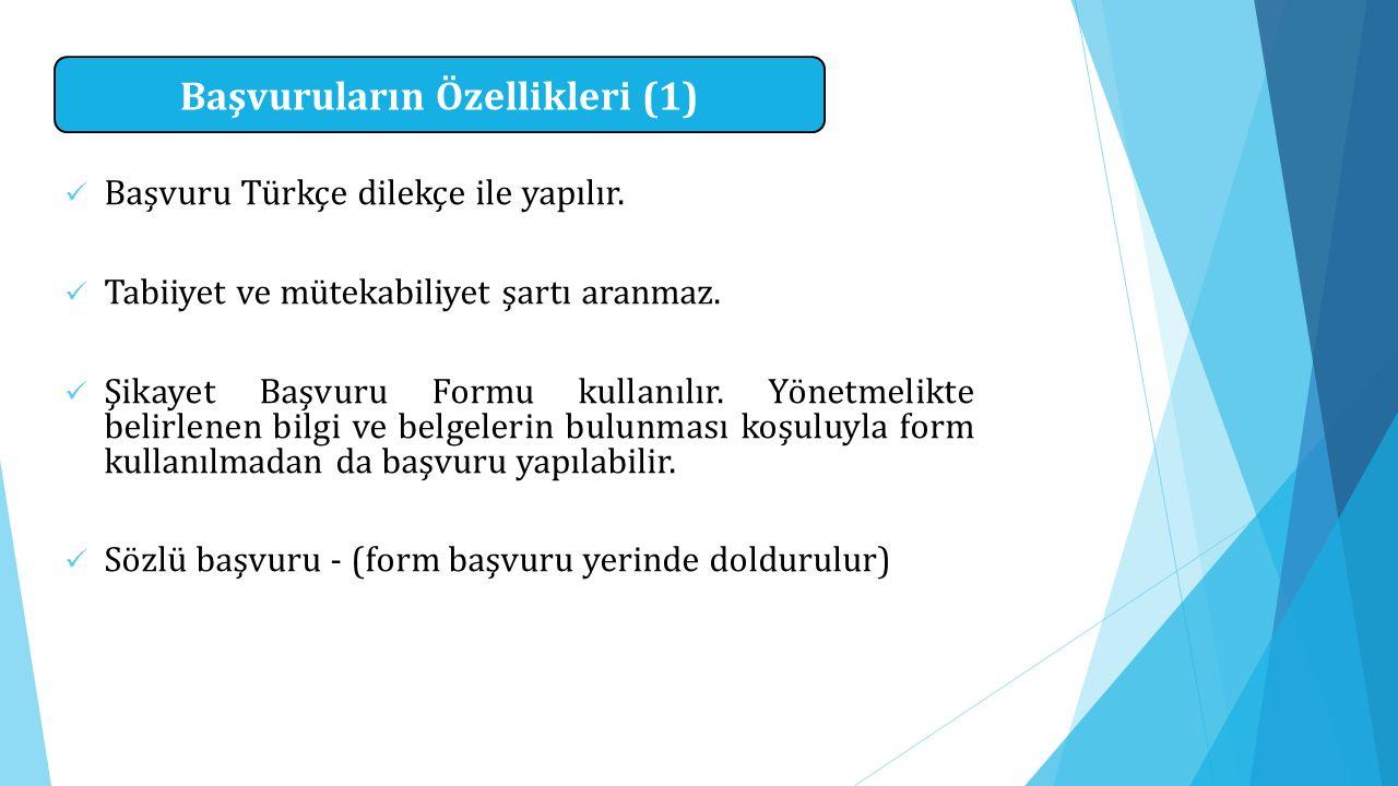 Başvuru Türkçe dilekçe ile yapılır. Tabiiyet ve mütekabiliyet şartı aranmaz. Şikayet Başvuru Formu kullanılır. Yönetmelikte belirlenen bilgi ve belgel