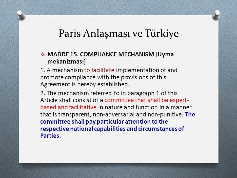 Paris Anlaşması ve Türkiye  MADDE 15. COMPLIANCE MECHANISM [Uyma mekanizması] 1.