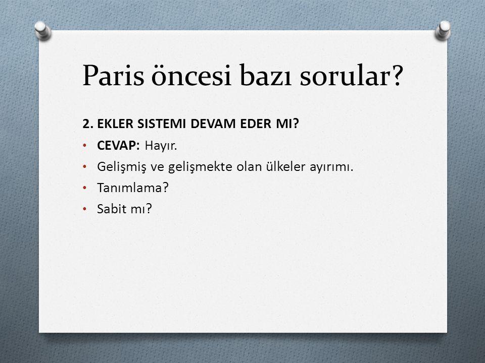 Paris öncesi bazı sorular.3. INDC [NIYET EDILEN ULUSAL KATK ı ] BİLGILERIİ NASıL KULLANıLACAK.