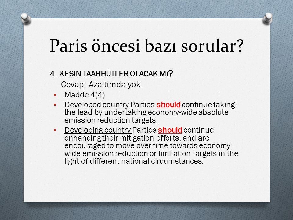 Paris Anlaşması ve Türkiye  Madde 4 [ AZALT ı M]: Taahhüt yok.