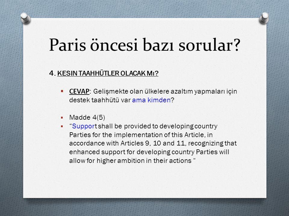 Paris öncesi bazı sorular. 4. KESIN TAAHHÜTLER OLACAK Mı.