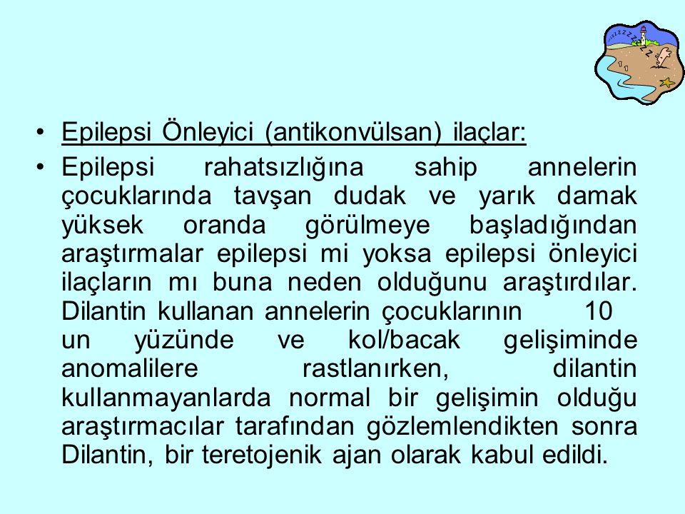 Epilepsi Önleyici (antikonvülsan) ilaçlar: Epilepsi rahatsızlığına sahip annelerin çocuklarında tavşan dudak ve yarık damak yüksek oranda görülmeye başladığından araştırmalar epilepsi mi yoksa epilepsi önleyici ilaçların mı buna neden olduğunu araştırdılar.