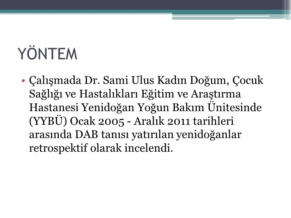 YÖNTEM Çalışmada Dr.