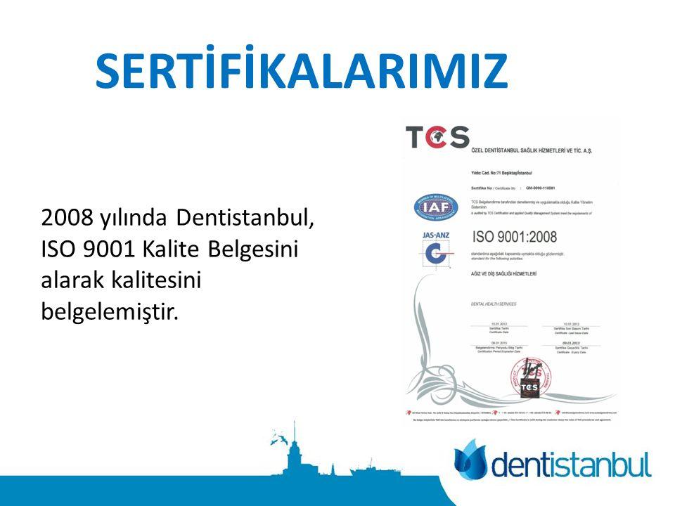 SERTİFİKALARIMIZ 2008 yılında Dentistanbul, ISO 9001 Kalite Belgesini alarak kalitesini belgelemiştir.
