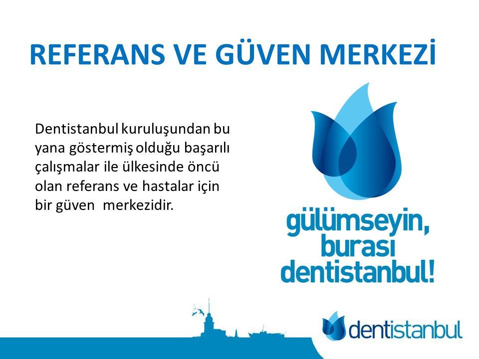 REFERANS VE GÜVEN MERKEZİ Dentistanbul kuruluşundan bu yana göstermiş olduğu başarılı çalışmalar ile ülkesinde öncü olan referans ve hastalar için bir güven merkezidir.