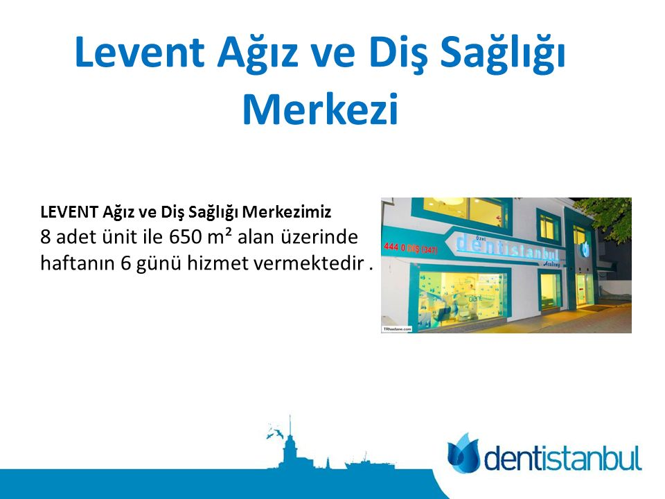 Levent Ağız ve Diş Sağlığı Merkezi LEVENT Ağız ve Diş Sağlığı Merkezimiz 8 adet ünit ile 650 m² alan üzerinde haftanın 6 günü hizmet vermektedir.