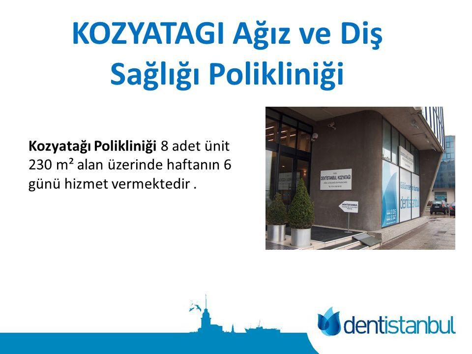 KOZYATAGI Ağız ve Diş Sağlığı Polikliniği Kozyatağı Polikliniği 8 adet ünit 230 m² alan üzerinde haftanın 6 günü hizmet vermektedir.