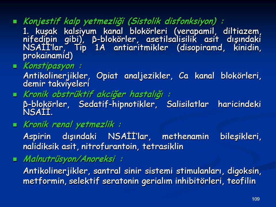 109 Konjestif kalp yetmezliği (Sistolik disfonksiyon) : Konjestif kalp yetmezliği (Sistolik disfonksiyon) : 1. kuşak kalsiyum kanal blokörleri (verapa