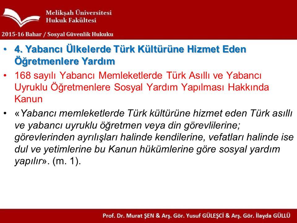 4. Yabancı Ülkelerde Türk Kültürüne Hizmet Eden Öğretmenlere Yardım4.