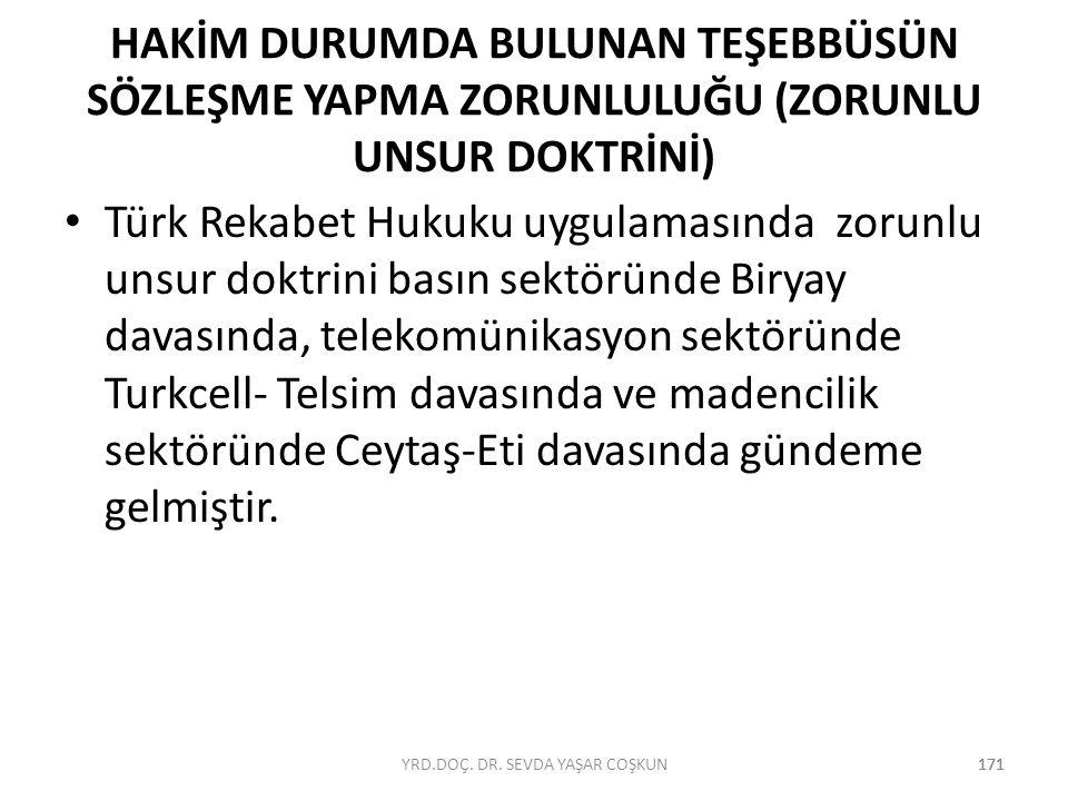 171 HAKİM DURUMDA BULUNAN TEŞEBBÜSÜN SÖZLEŞME YAPMA ZORUNLULUĞU (ZORUNLU UNSUR DOKTRİNİ) Türk Rekabet Hukuku uygulamasında zorunlu unsur doktrini bası