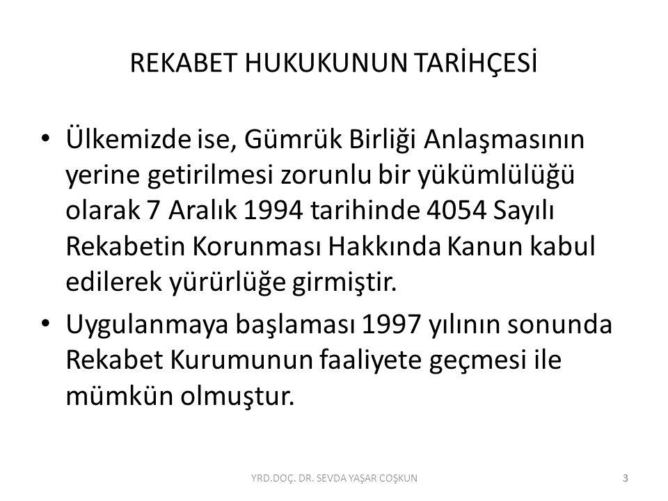 333 REKABET HUKUKUNUN TARİHÇESİ Ülkemizde ise, Gümrük Birliği Anlaşmasının yerine getirilmesi zorunlu bir yükümlülüğü olarak 7 Aralık 1994 tarihinde 4