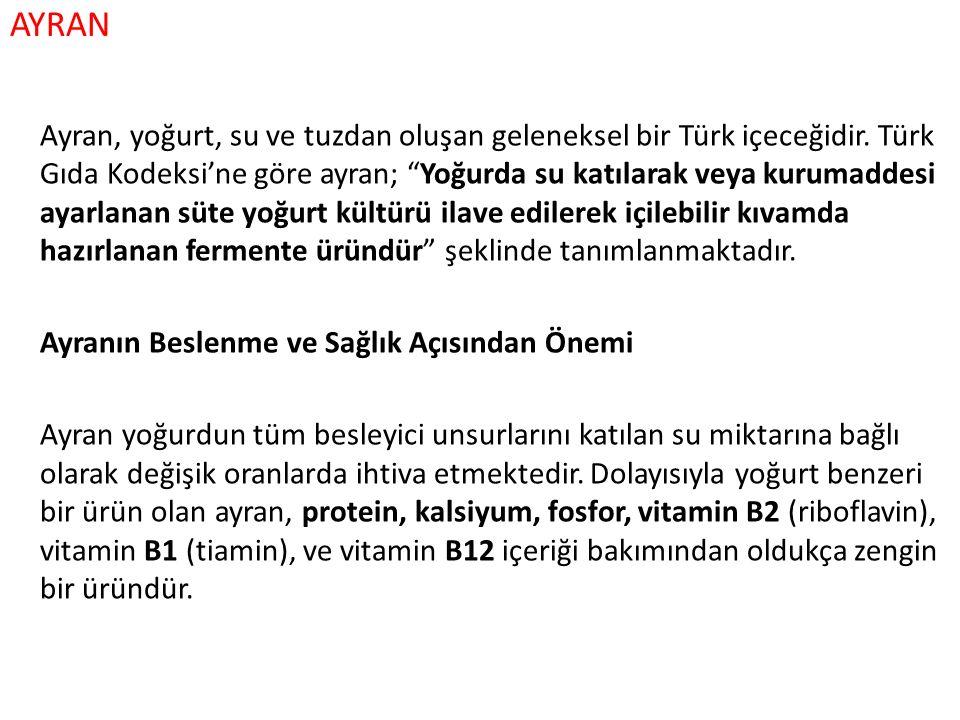 """AYRAN Ayran, yoğurt, su ve tuzdan oluşan geleneksel bir Türk içeceğidir. Türk Gıda Kodeksi'ne göre ayran; """"Yoğurda su katılarak veya kurumaddesi ayarl"""
