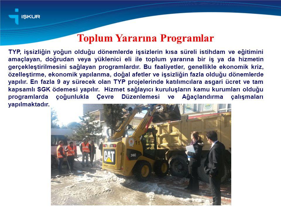 Toplum Yararına Programlar TYP, işsizliğin yoğun olduğu dönemlerde işsizlerin kısa süreli istihdam ve eğitimini amaçlayan, doğrudan veya yüklenici eli ile toplum yararına bir iş ya da hizmetin gerçekleştirilmesini sağlayan programlardır.