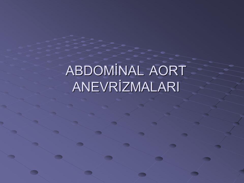 ABDOMİNAL AORT ANEVRİZMALARI
