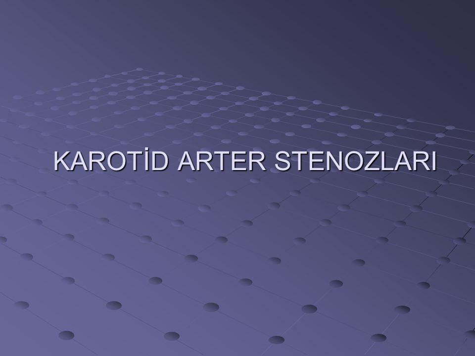 KAROTİD ARTER STENOZLARI