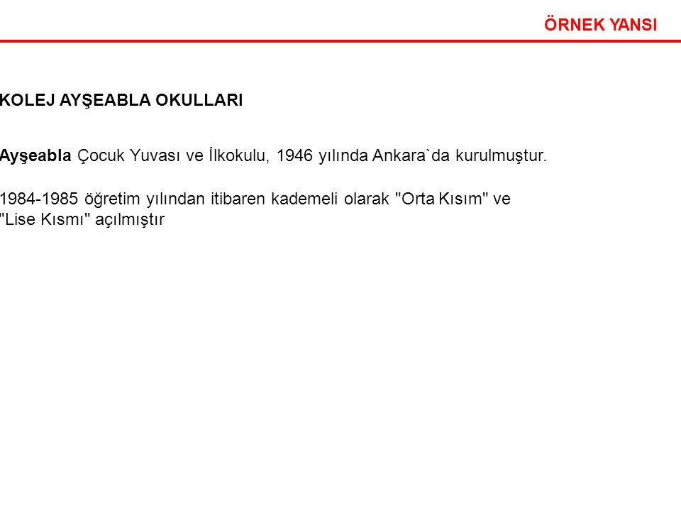 Etkili Sunum Teknikleri 21 ÖRNEK YANSI KOLEJ AYŞEABLA OKULLARI Ayşeabla Çocuk Yuvası ve İlkokulu, 1946 yılında Ankara`da kurulmuştur.