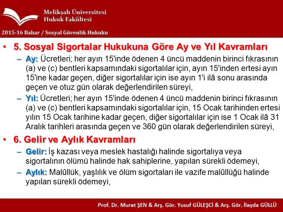 Sosyal güvenlik sözleşmesi olmayan ülkelerde iş üstlenen işverenlerce yurt dışındaki işyerlerinde çalıştırılmak üzere götürülen Türk işçileri 4 üncü maddenin birinci fıkrasının (a) bendi kapsamında sigortalı sayılmakta ve bunlar hakkında kısa vadeli sigorta kolları ile genel sağlık sigortası hükümleri uygulanmaktadır.