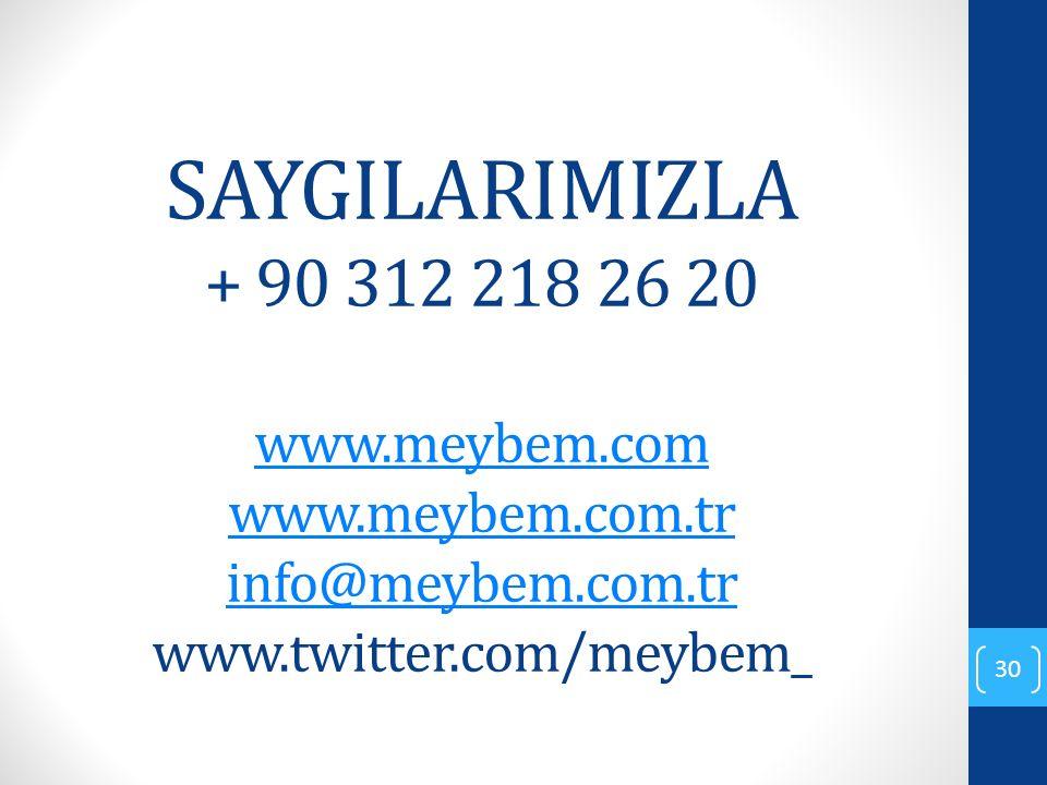 SAYGILARIMIZLA + 90 312 218 26 20 www.meybem.com www.meybem.com.tr info@meybem.com.tr www.twitter.com/meybem_ www.meybem.com www.meybem.com.tr info@me