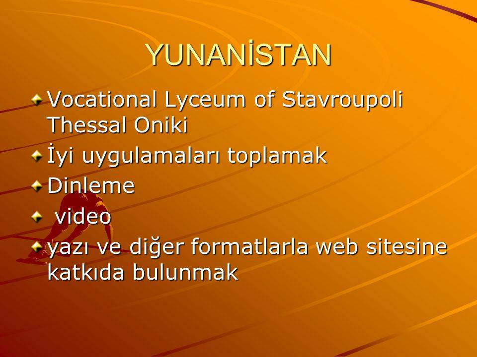 YUNANİSTAN Vocational Lyceum of Stavroupoli Thessal Oniki İyi uygulamaları toplamak Dinleme video video yazı ve diğer formatlarla web sitesine katkıda bulunmak