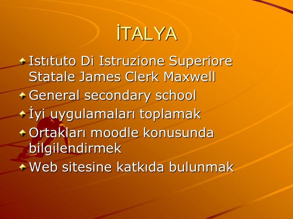 İTALYA Istıtuto Di Istruzione Superiore Statale James Clerk Maxwell General secondary school İyi uygulamaları toplamak Ortakları moodle konusunda bilgilendirmek Web sitesine katkıda bulunmak