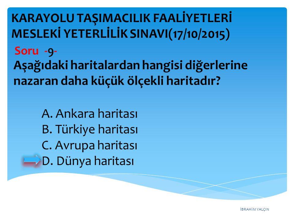 İBRAHİM YALÇIN A.Ankara haritası B. Türkiye haritası C.