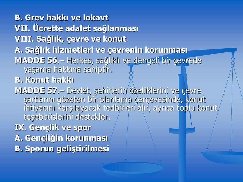 B. Grev hakkı ve lokavt VII. Ücrette adalet sağlanması VIII.