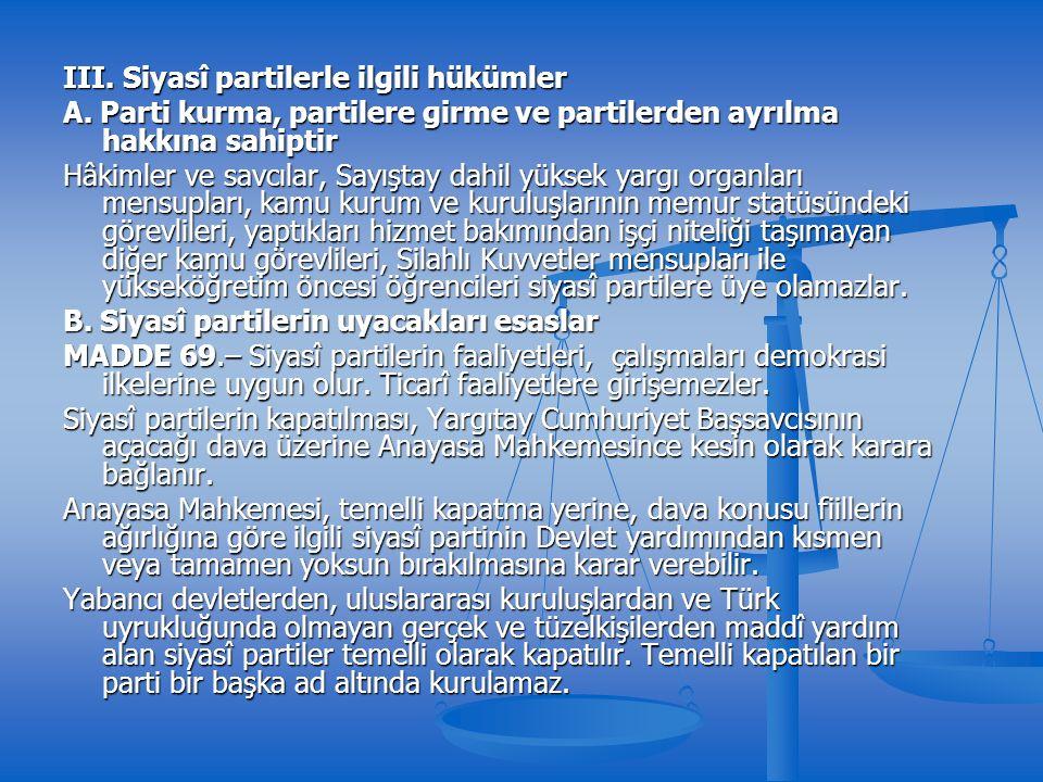 III. Siyasî partilerle ilgili hükümler A.