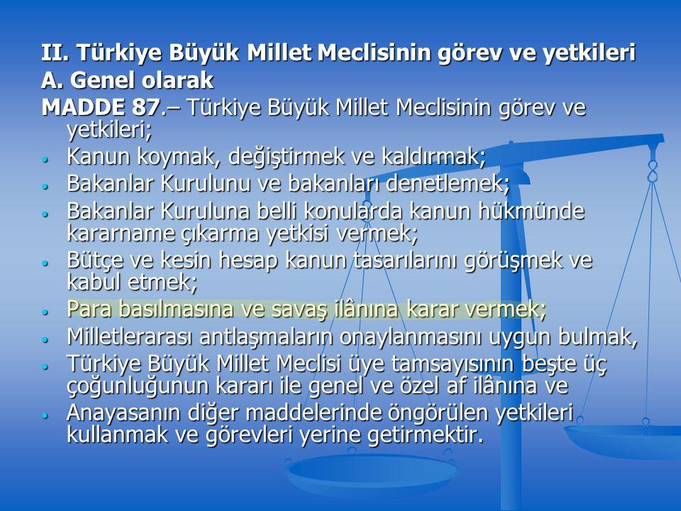 II. Türkiye Büyük Millet Meclisinin görev ve yetkileri A.