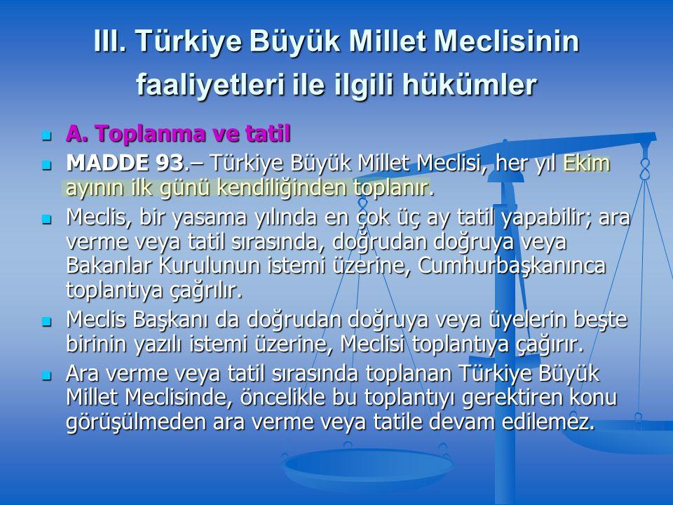 III. Türkiye Büyük Millet Meclisinin faaliyetleri ile ilgili hükümler A.