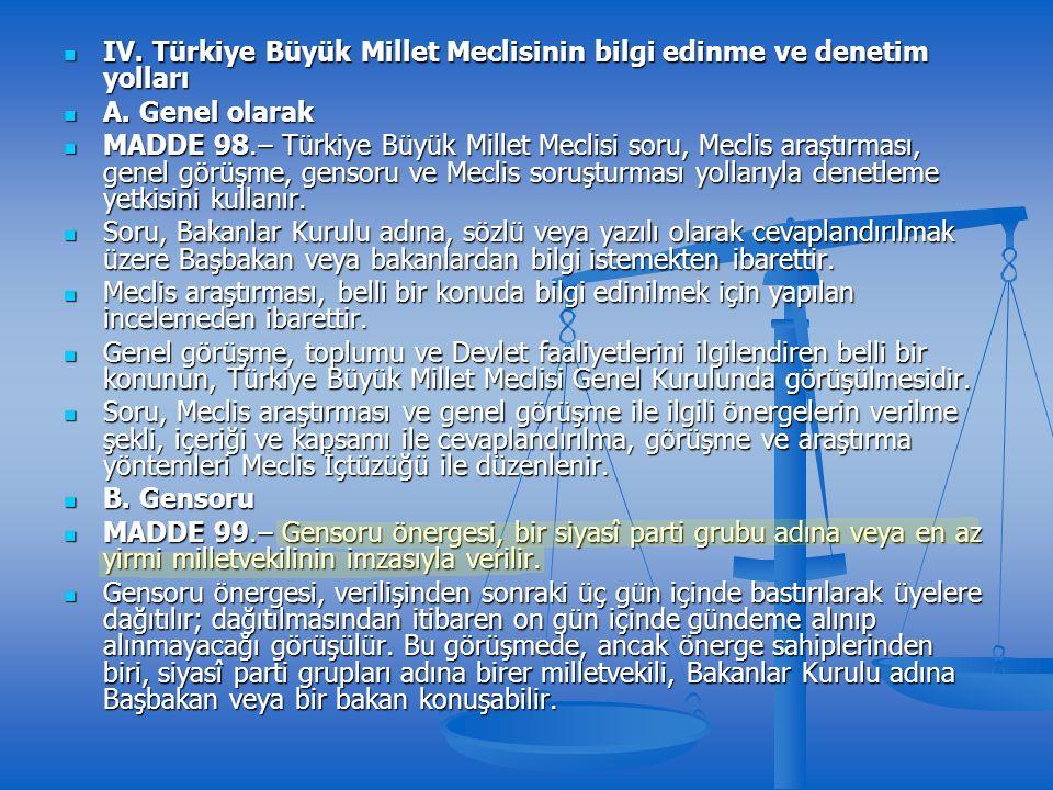 IV. Türkiye Büyük Millet Meclisinin bilgi edinme ve denetim yolları IV.