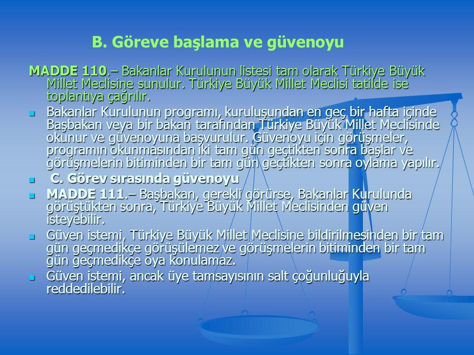 MADDE 110.– Bakanlar Kurulunun listesi tam olarak Türkiye Büyük Millet Meclisine sunulur.