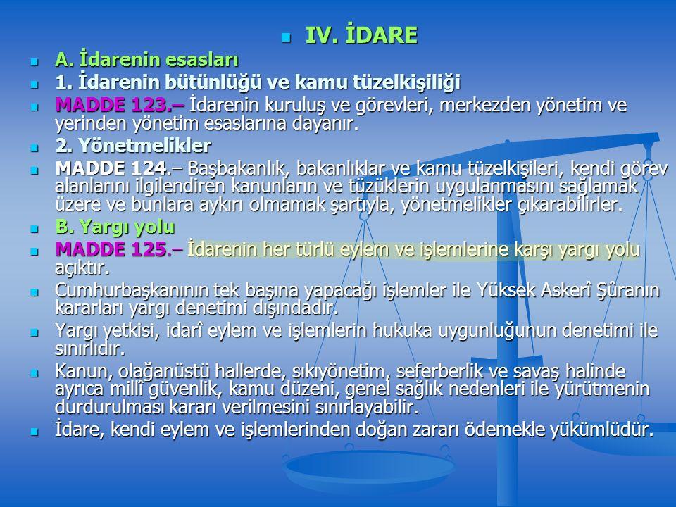 IV. İDARE IV. İDARE A. İdarenin esasları A. İdarenin esasları 1.