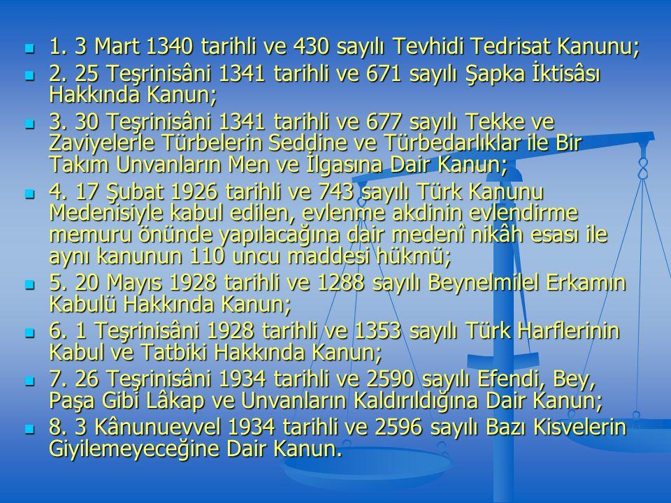 1. 3 Mart 1340 tarihli ve 430 sayılı Tevhidi Tedrisat Kanunu; 1.