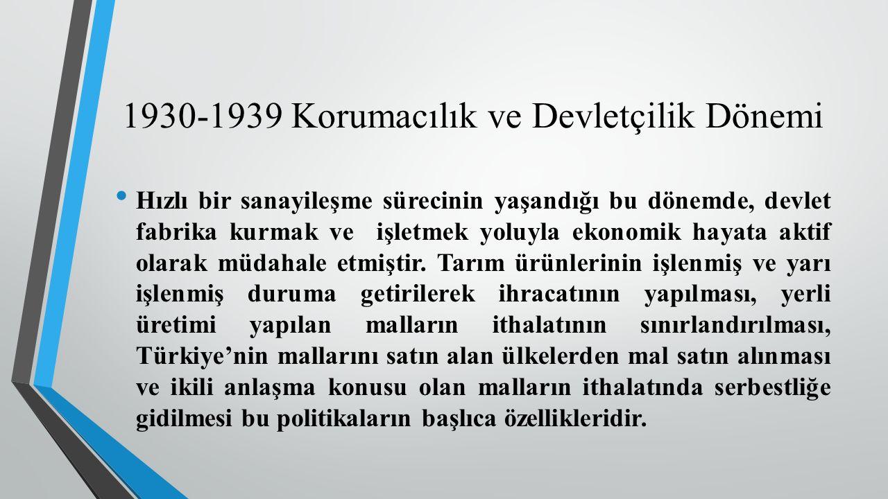 Hızlı bir sanayileşme sürecinin yaşandığı bu dönemde, devlet fabrika kurmak ve işletmek yoluyla ekonomik hayata aktif olarak müdahale etmiştir.