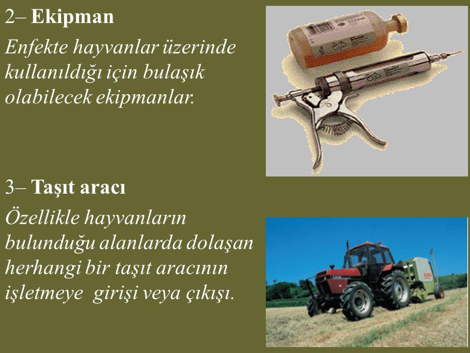 2– Ekipman Enfekte hayvanlar üzerinde kullanıldığı için bulaşık olabilecek ekipmanlar.