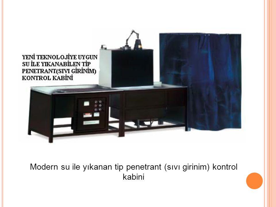 Modern su ile yıkanan tip penetrant (sıvı girinim) kontrol kabini
