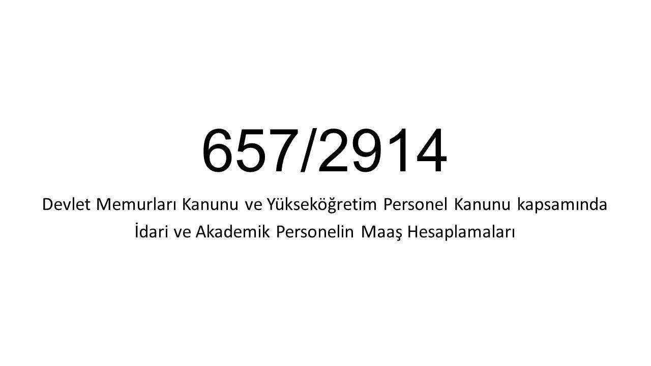 657/2914 Devlet Memurları Kanunu ve Yükseköğretim Personel Kanunu kapsamında İdari ve Akademik Personelin Maaş Hesaplamaları