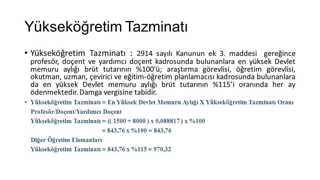 Yükseköğretim Tazminatı Yükseköğretim Tazminatı : 2914 sayılı Kanunun ek 3.