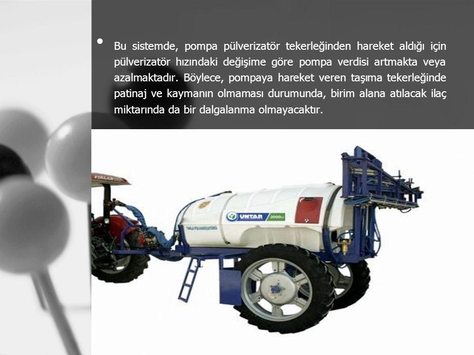 Bu sistemde, pompa pülverizatör tekerleğinden hareket aldığı için pülverizatör hızındaki değişime göre pompa verdisi artmakta veya azalmaktadır. Böyle