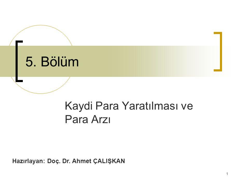 1 5. Bölüm Kaydi Para Yaratılması ve Para Arzı Hazırlayan: Doç. Dr. Ahmet ÇALIŞKAN