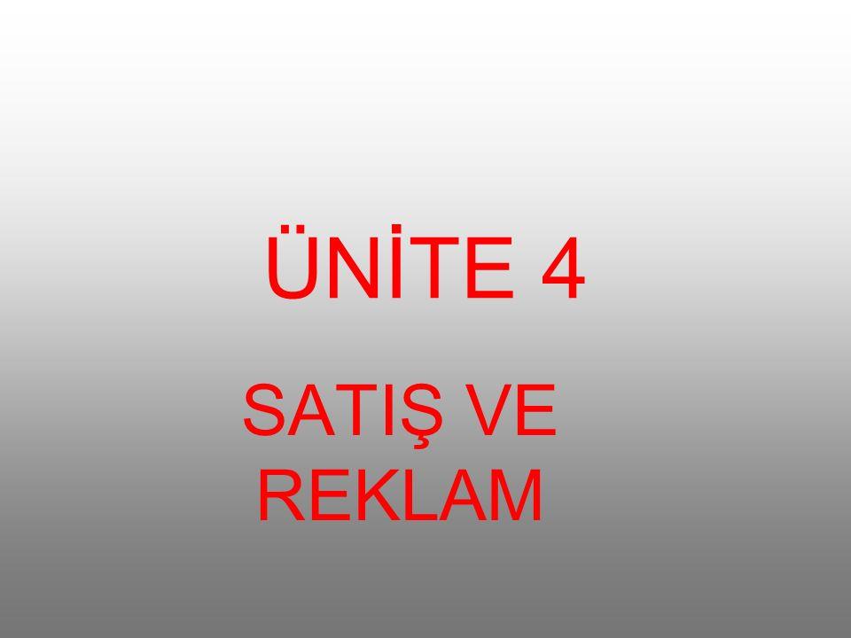 ÜNİTE 4 SATIŞ VE REKLAM